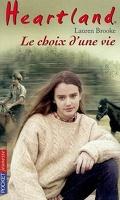 Heartland, tome 19 : Le choix d'une vie