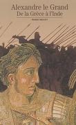 Alexandre le Grand, de la Grèce à l'Inde