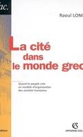 La cité dans le monde grec : structures, fonctionnement, contradictions
