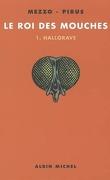 Le roi des mouches : Volume 1, Hallorave