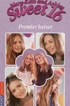 couverture Mary-Kate and Ashley - Sweet 16, tome 1 : Premier baiser