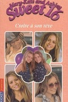 couverture Mary-Kate and Ashley - Sweet 16, tome 2 : Croire à son rêve