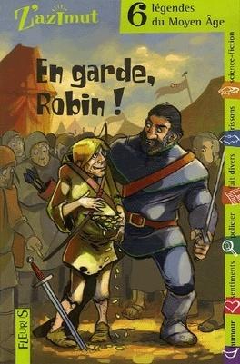 Couverture du livre : En garde, Robin - 6 légendes du Moyen Age