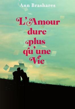 Couverture du livre : L'amour dure plus qu'une vie