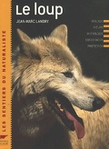 Le loup - Biologie, Mœurs, Mythologie, Cohabitation, Protection