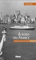 À bord du France - Chroniques secrètes d'un géant