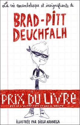 Couverture du livre : La vie rocambolesque et insignifiante de Brad-Pitt Deuchfalh