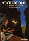 Archéopolis, tome 2 : L'oiseau du secret