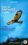 Guide des rapaces diurnes - Europe, Afrique du Nord et Moyen-Orient
