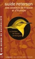 Guide Peterson des oiseaux de France et d'Europe - Le classique de l'édition ornithologique