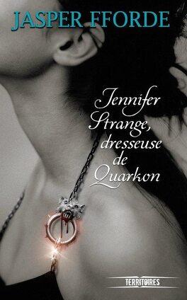 Couverture du livre : Jennifer Strange, Tome 2 : Jennifer Strange, dresseuse de Quarkon