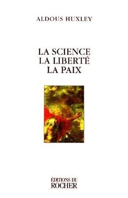 Couverture du livre : La Science, la Liberté, la Paix