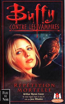 Couverture du livre : Buffy contre les vampires, tome 4 : Répétition mortelle