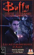 Buffy contre les vampires, tome 8: Les métamorphoses d'Alex