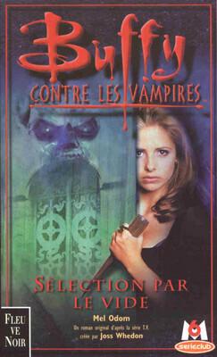 Couverture du livre : Buffy contre les vampires, tome 16 : Sélection par le Vide