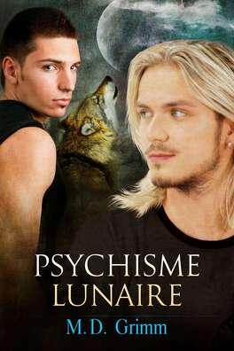 Couverture du livre : La saga des métamorphes, Tome 1 : Psychisme lunaire