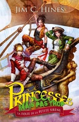 Couverture du livre : Princesses mais pas trop, Tome 2 : La folie de la petite sirène