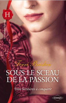Couverture du livre : Trois héritières à conquérir T2 Sous le sceau de la passion
