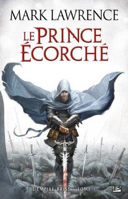Couverture du livre : L'Empire Brisé, Tome 1 : Le prince écorché