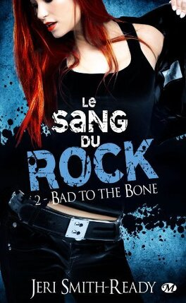 Couverture du livre : Le Sang du Rock, Tome 2 : Bad to the Bone