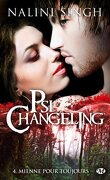 Psi-Changeling, Tome 4 : Mienne pour toujours