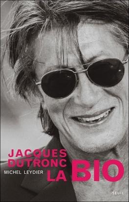 Couverture du livre : Jacques Dutronc, la bio