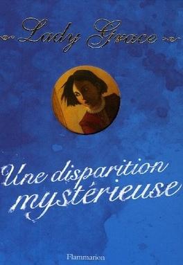 Couverture du livre : Lady Grace, Tome 2 : Une Disparition Mystérieuse