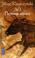 L'Odyssée du dernier Neandertal, tome 1 : Ao, l'homme ancien