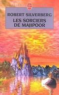 Le cycle de Majipoor, tome 5 : Les Sorciers de Majipoor