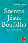 couverture Socrate, Jésus, Bouddha