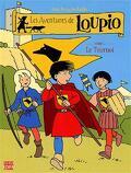 Les aventures de Loupio, tome 4, le Tournoi