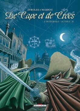 Couverture du livre : De Cape et de Crocs - L'Intégrale, Actes I - II