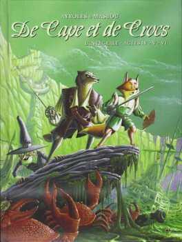 Couverture du livre : De Cape et de Crocs - L'Intégrale, Actes IV - V - VI