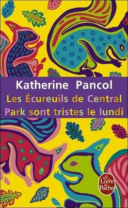 Couverture du livre : Les écureuils de Central Park sont tristes le lundi