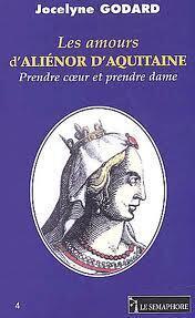 Couverture du livre : Les Amours d'Aliénor d'Aquitaine : Prendre cœur et prendre dame