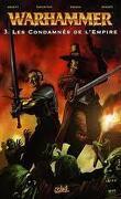 Warhammer battle, tome 3 : Les condamnés de l'Empire