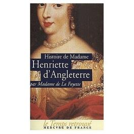 Couverture du livre : Histoire de Madame Henriette d'Angleterre: Suivi de Mémoires de la Cour de France de l'année 1688 à l'année 1689