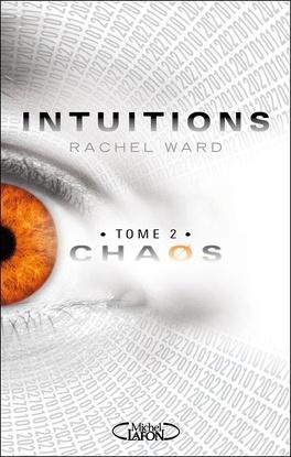 Couverture du livre : Intuitions, Tome 2 : Chaos