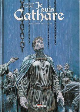 Couverture du livre : Je suis Cathare, tome 3 : Immensité retrouvée