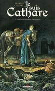 Je suis Cathare, tome 2 : Impardonnable pardonné