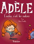 Mortelle Adèle, tome 2 : L'enfer, c'est les autres