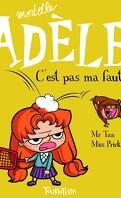 Mortelle Adèle, tome 3 : C'est pas ma faute !