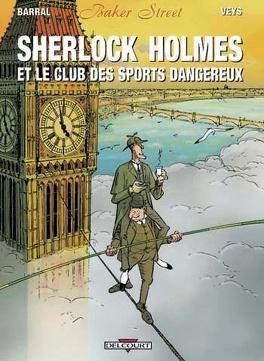 Couverture du livre : Baker Street tome 2 :  Sherlock Holmes et le club des Sports Dangereux
