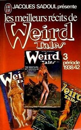 Couverture du livre : Les meilleurs récits de Weird Tales, tome 3 : Période 1938/42