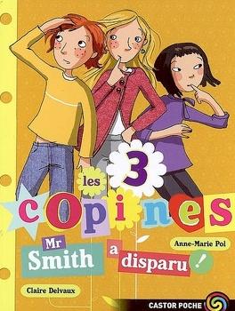 Couverture du livre : Les 3 copines, tome 8 : Mr Smith a disparu