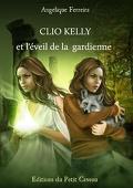 Légende, tome 1 : Clio Kelly et l'éveil de la gardienne