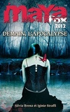 Maya Fox 2012, Tome 3 : Demain, l'Apocalypse