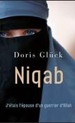 Niqab - J'étais l'épouse d'un guerrier d'Allah