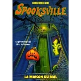 Couverture du livre : SpooksVille, Tome 14 : La Maison du Mal