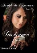 Au-delà des apparences, tome 3 : Déchéance
